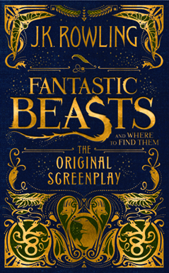 Fantastic Beasts and Where to Find Them: The Original Screenplay